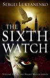 The Sixth Watch by Sergei Lukyanenko