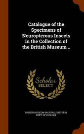 Catalogue of the Specimens of Neuropterous Insects in the Collection of the British Museum .. image