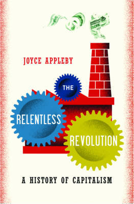 The Relentless Revolution: A History of Capitalism by Joyce Appleby image
