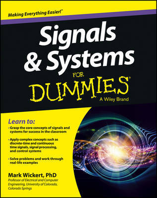 Signals and Systems For Dummies by Mark Wickert