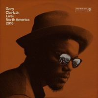 Live North America 2016 (2LP) by Gary Clark Jr.
