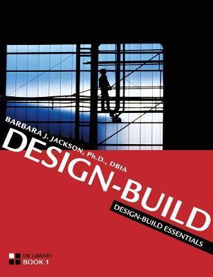 Design-Build Essentials by Barbara Jackson