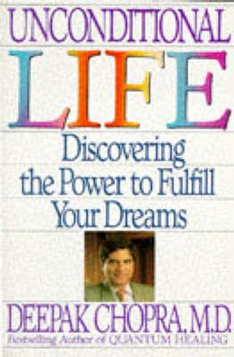 Unconditional Life by Deepak Chopra