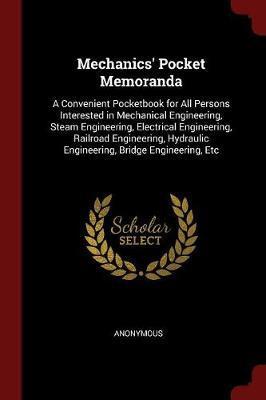 Mechanics' Pocket Memoranda by * Anonymous