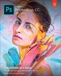 Adobe Photoshop CC Classroom in a Book (2018 release) by Andrew Faulkner