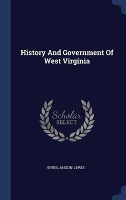 History and Government of West Virginia by Virgil Anson Lewis image