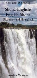 Shona-English / English-Shona (ChiShona) Dictionary & Phrasebook by Aquilina Mawadza image