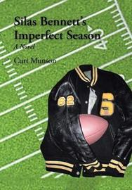 Silas Bennett's Imperfect Season by Curt Munson image