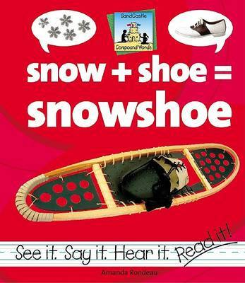 Snow+Shoe=Snowshoe by Amanda Rondeau