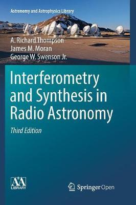 Interferometry and Synthesis in Radio Astronomy by A.Richard Thompson
