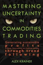 Mastering Uncertainty in Commodities Trading by Alex Krainer