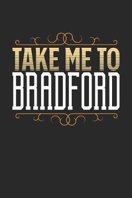 Take Me To Bradford by Maximus Designs