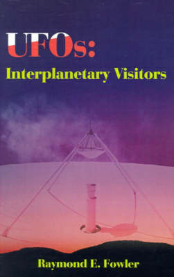 UFOs: Interplanetary Visitors: A UFO Investigator Reports on the Facts, Fables, and Fantasies of the Flying Saucer Conspiracy by Raymond E. Fowler image