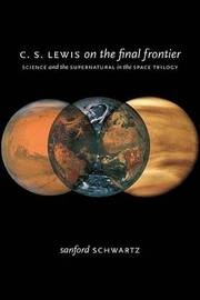 C. S. Lewis on the Final Frontier by Sanford Schwartz