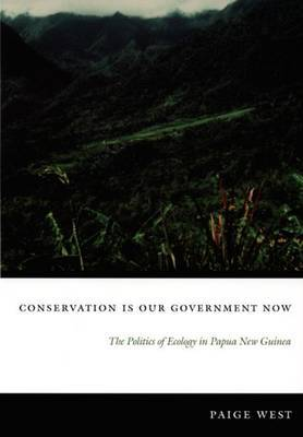Conservation Is Our Government Now by Paige West