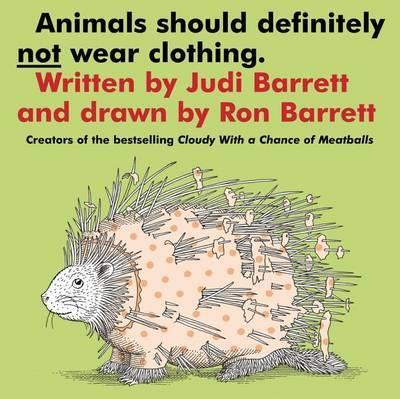 Animals Should Definitely Not Wear Clothing by Judi Barrett