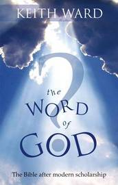 The Word of God? by Keith Ward