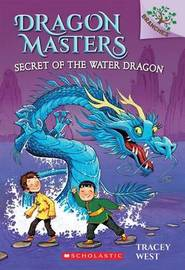 Dragon Masters Secret of the Water Dragon by Tracey West