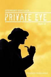 STEWART SINCLAIR, Private Eye by Elizabeth Greenwood