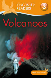 Kingfisher Readers: Volcanoes (Level 3: Reading Alone with Some Help) by Claire Llewellyn