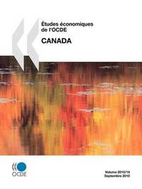 Etudes Economiques de L'Ocde: Canada 2010 by OECD Publishing