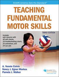 Teaching Fundamental Motor Skills by A.Vonnie Colvin