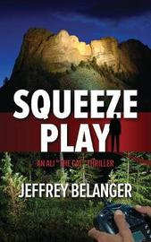 Squeeze Play by Jeffrey Belanger image