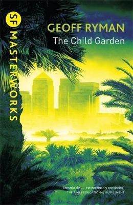 The Child Garden (S.F. Masterworks) by Geoff Ryman image