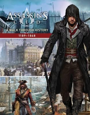 Assassin's Creed: A Walk Through History (1189-1868) by Rick Barba