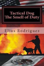 Tactical Dog by Elias Rodriguez