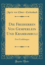 Die Freiherren Von Gemperlein Und Krambambuli by Marie von Ebner-Eschenbach image