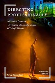 Directing Professionally by Kent Thompson