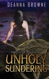 Unholy Sundering by Deanna Browne image