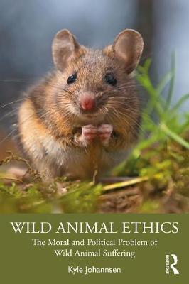 Wild Animal Ethics by Kyle Johannsen