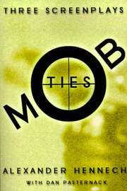 Mob Ties: Three Screenplays by Alexander J. Hennech image