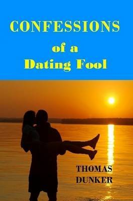 Confessions of a Dating Fool by Thomas Dunker image