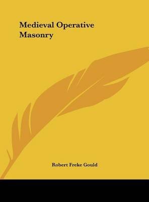 Medieval Operative Masonry by Robert Freke Gould image