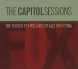 The Capitol Sessions by The Rodger Fox Wellington Jazz Orchestra