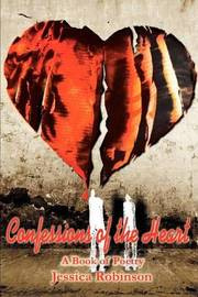 Confessions of the Heart: A Book of Poetry by Jessica M. Robinson image