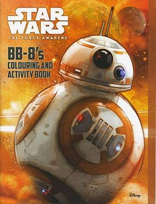 BB-8's Colouring and Activity Book by Star Wars