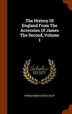 The History of England from the Accession of James the Second, Volume 1 by Thomas Babington Macaulay image