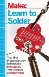 Learn to Solder by Brian Jepson