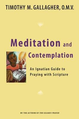 Meditation and Contemplation by Timothy M Gallagher
