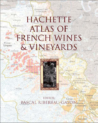Hachette Atlas of French Wines and Vineyards