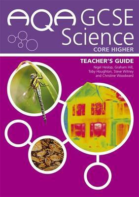 AQA GCSE Science Core Higher by Graham C. Hill