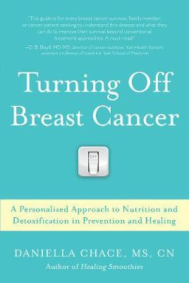Turning Off Breast Cancer by Daniella Chace