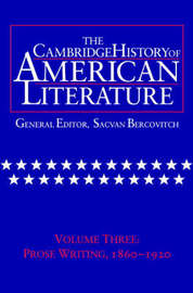 The Cambridge History of American Literature: Volume 3, Prose writing, 1860-1920 image