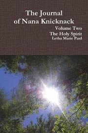 The Journal of Nana Knicknack, Volumr Two by Letha Marie Paul