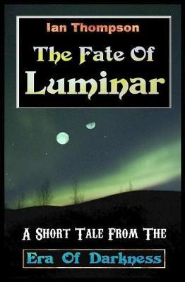 The Fate of Luminar by Ian Thompson