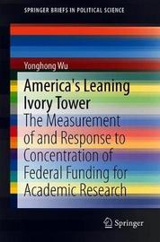 America's Leaning Ivory Tower by Yonghong Wu